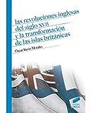 Las revoluciones inglesas del siglo XVII y la transformación de las Islas Británicas (Historia)
