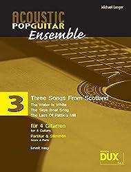 Acoustic Pop Guitar Ensemple Band 3: Three Songs From Scotland, arrangiert für 4 Gitarren, Partitur & Stimmen