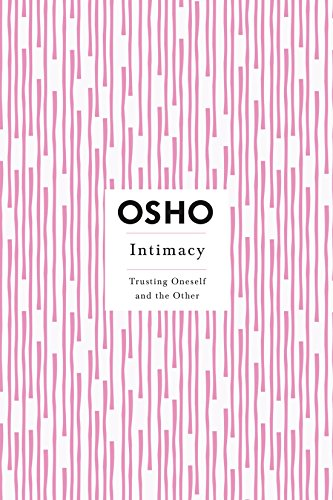 Intimacy: Trusting Oneself and the Other (Osho Insights for a New ...