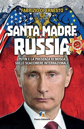 Santa madre Russia. Putin e la presenza di Mosca sullo scacchiere