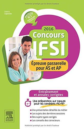 Concours IFSI 2016 - Épreuve passerelle pour AS et AP: Entraînement et annales corrigées