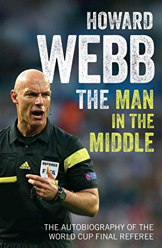 The Man in the Middle: The Autobiography of the World Cup Final Referee por Howard Webb