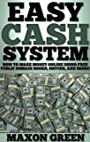Easy Cash System: How to Make Money Online Using Free Public Domain Books, Movies, and Music (English Edition)