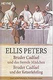 Bruder Cadfael und das fremde Mädchen /Bruder Cadfael und der Ketzerlehrling: Zwei mittelalterliche Kriminalromane - Ellis Peters
