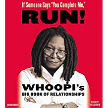 "If Someone Says ""You Complete Me,"" Run!: Whoopi's Big Book of Relationships"