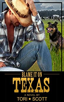 Blame it on Texas (Lone Star Cowboys Book 1) by [Scott, Tori]
