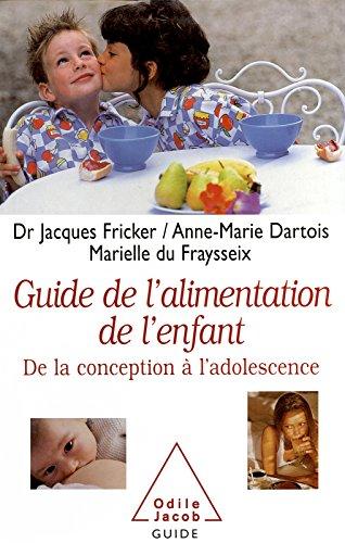Le Guide de l'alimentation de l'enfant: De la conception  ladolescence