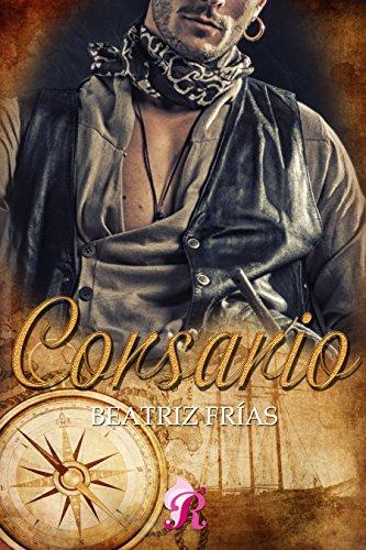 Corsario (Romantic Ediciones) de [Frías, Beatriz]