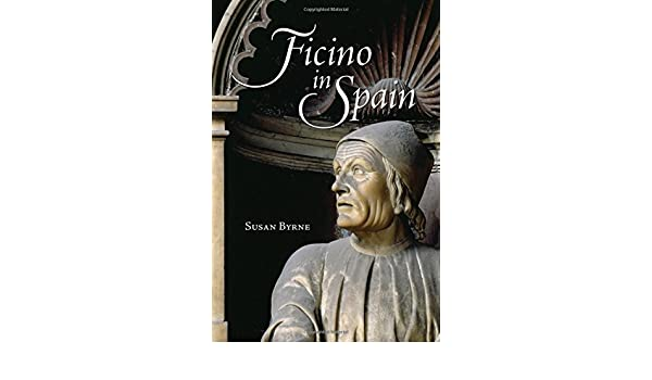 Ficino In Spain Toronto Iberic Amazonde Susan Byrne