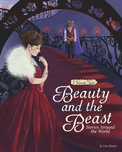 Beauty and the beast stories around the world : 3 beloved tales
