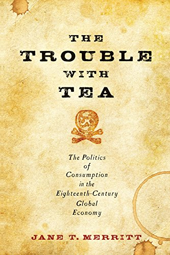 18th Tee (The Trouble with Tea (Studies in Early American Economy and Society from the Library Company of Philadelphia))