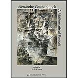 Alexandre Grothendieck: A Mathematical Portrait