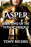 Jasper - Book Two of The Tudor Trilogy: Volume 2