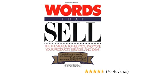 Words that sell thesaurus to help promote your products services words that sell thesaurus to help promote your products services and ideas amazon richard bayan 9780809247998 books solutioingenieria Choice Image