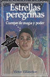 Estrellas Peregrinas: Cuentos de Magia y Poder (Spanish Edition) by Victor Villasenor (2005-12-01)