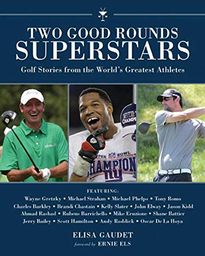 Two Good Rounds Superstars: Golf Stories from the World's Greatest Athletes (Avid Single Digit)