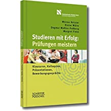 Studieren mit Erfolg: Prüfungen meistern: Klausuren, Kolloquien, Präsentationen, Bewerbungsgespräche
