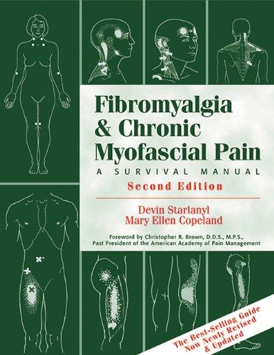 Fibromyalgia And Chronic Myofascial Pain: A Survival Manual por Devin J. Starlanyl