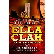 Ella Clah: The Pilot Script (English Edition)