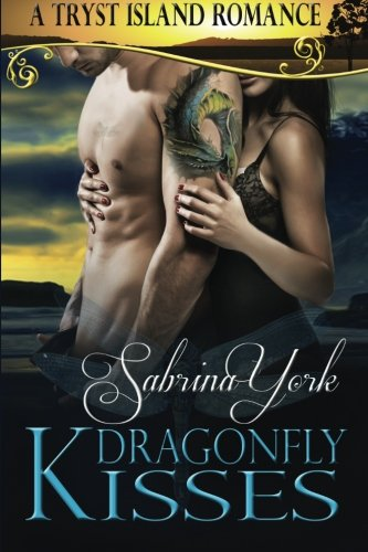 Dragonfly Kisses: A Tryst Island Erotic Romance: Volume 2 (Tryst Island Series)
