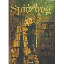 Carl Spitzweg. Beliebte und unbekannte Bilder nebst Zeichnungen und Studien, ergänzt durch Gedichte und Briefe, Zeugnisse und Dokumente