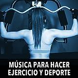 Música para Hacer Ejercicio y Deporte: Música para Correr, Entrenar, Bailar Zumba. Músicas y Canciones Motivadoras