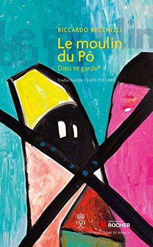 Le Moulin du Pô, Tome 1: Dieu te garde par Riccardo Bacchelli