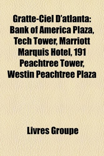 gratte-ciel-datlanta-bank-of-america-plaza-tech-tower-marriott-marquis-hotel-191-peachtree-tower-wes