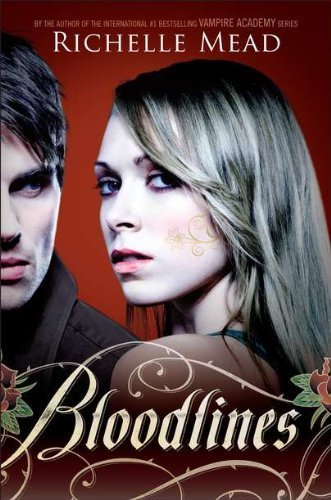 Bloodlines: First Edition by Mead, Richelle (2012) Paperback