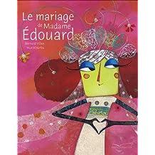 Le mariage de Madame Edouard