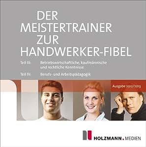 Der Meister-Trainer zur Handwerker-Fibel 2012/2013