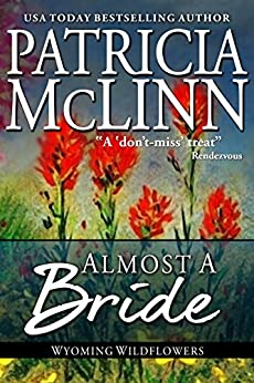 Almost a Bride (Wyoming Wildflowers Book 2) by [McLinn, Patricia]