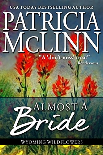 Book cover image for Almost a Bride, a western romance (Wyoming Wildflowers Book 1)