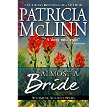 Almost a Bride (Wyoming Wildflowers Book 2) (English Edition)