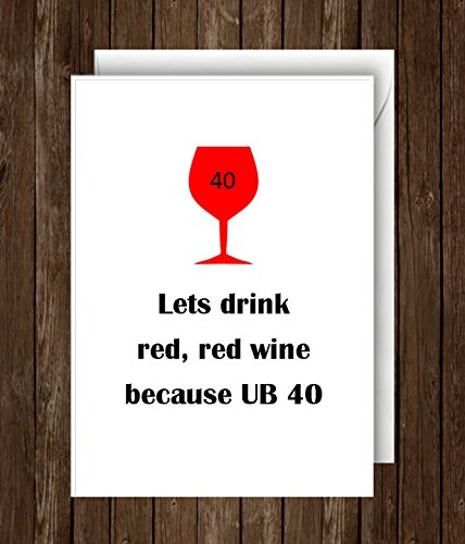 UB40. 40th Birthday Card. Lets drink red wine. Greeting Card. AGiftForYouUK
