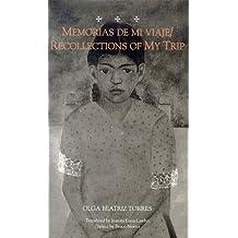 Memorias De Mi Viaje: Recollections of My Trip