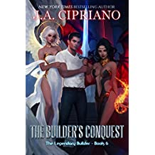 The Builder's Conquest (The Legendary Builder Book 6)