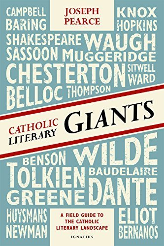 Catholic Literary Giants: A Field Guide to the Catholic Literary Landscape by Joseph Pearce (2014) Paperback