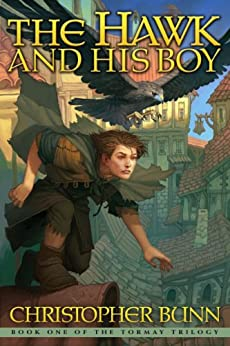The Hawk And His Boy (The Tormay Trilogy Book 1) (English Edition) von [Bunn, Christopher]