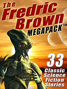 The Fredric Brown MEGAPACK ®: 33 Classic Science Fiction Stories par [Brown, Fredric]