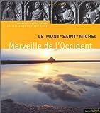 Le Mont-Saint-Michel - Merveille de l'Occident