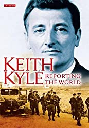 Keith Kyle, Reporting the World