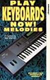 Play Keyboards Now - Melodies [VHS]