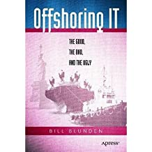 [(Offshoring it: The Good, the Bad and the Ugly )] [Author: Bill Blunden] [Aug-2004]