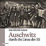 Das Höcker-Album: Auschwitz durch die Linse der SS -