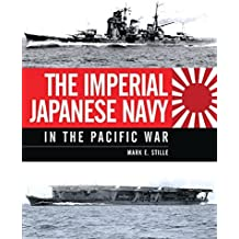 The Imperial Japanese Navy in the Pacific War (General Military) by Mark Stille (2014-12-09)