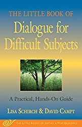 Little Book of Dialogue for Difficult Subjects (Little Books of Justice & Peacebuilding)