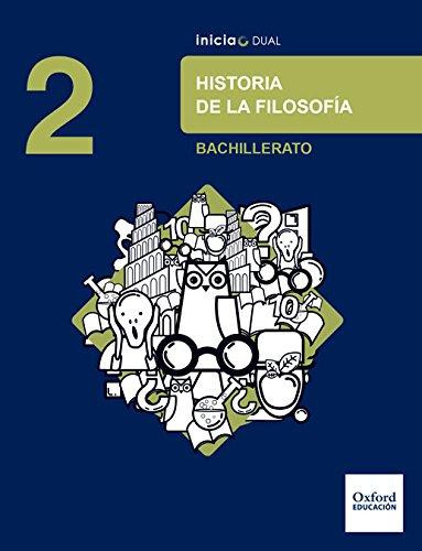 Inicia Dual Historia De La Filosofía 2º Bachillerato. Libro Del Alumno - 9780190508135 por Francisco Ríos Pedraza