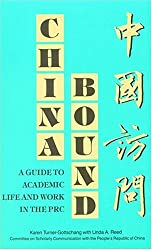 China Bound: A Guide to Academic Life and Work in the Prc