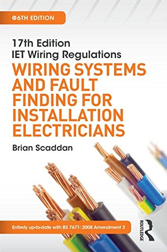 17th Edition IET Wiring Regulations: Wiring Systems and Fault Finding for Installation Electricians, 6th ed (17th Edn Iet Wiring Regulation)